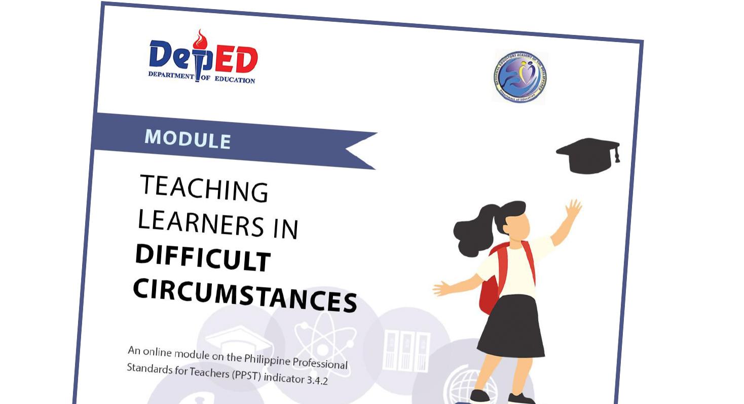 Module on Teaching Learners in Difficult Circumstances: A Sneak Peek